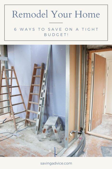 6 Ways to Save Money on a Tight Budget When Remodeling Your Home – SavingAdvice.com Blog – SavingAdvice.com